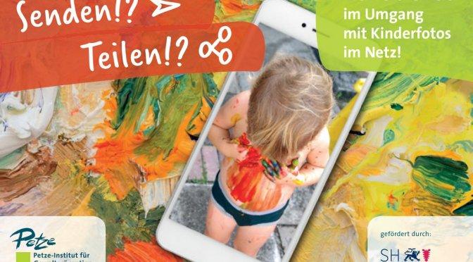 Senden!? Teilen!? Mehr Sicherheit im Umgang mit Kinderfotos im Netz!
