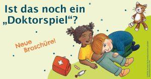 """Broschüre für Eltern zum Download: Ist das noch ein """"Doktorspiel""""? Kindliche Sexualität und Prävention von sexuellen Übergriffen unter Kindern im Kita-Alter"""