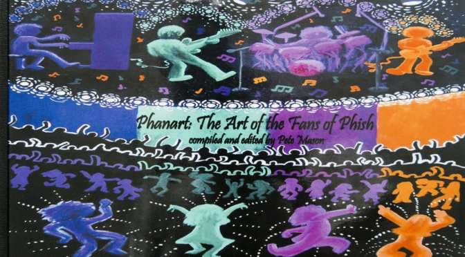 On Sale Now – Limited Edition Reprinting of PhanArt: The Art of the Fans of Phish