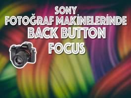 SONY FOTOĞRAF MAKİNELERİNDE BACK BUTTON FOCUS NASIL YAPILIR