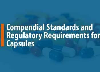 Featured Image for Compendial Standards and Regulatory Requirements for Capsules