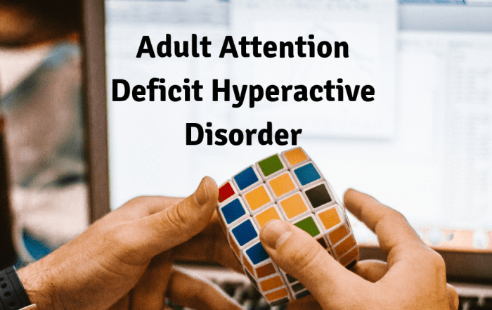 Adult Attention Deficit Hyperactive Disorder
