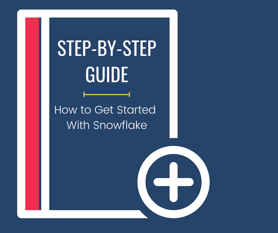 How to Get Started With Snowflake