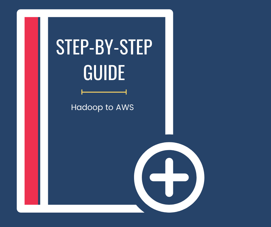 Hadoop to AWS Data Migration Guide