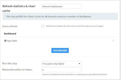 Add a Refresh statistics & chart cache step to make sure that our dashboard gets recreated.