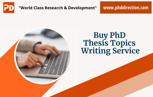 Best Buy PhD Thesis Topics Writing Service Online for Research Scholars