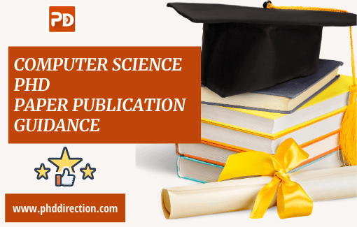 Computer Science PhD Paper Publication Guidance Online