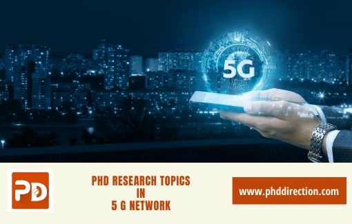 Buy PhD Research Topics in 5G Network for Research Scholars