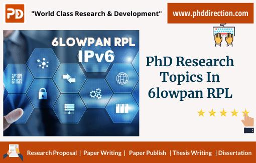 Buy PhD Research Topics in 6LoWPAN RPL