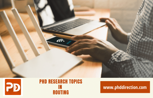 Innovative PhD Research Topics in Routing