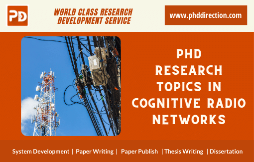 Innovative PhD Research Topics in Cognitive Radio Networks