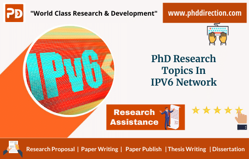 Innovative PhD Research Topics in IPv6 Network