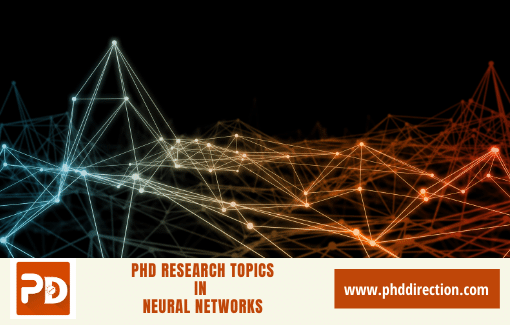 Innovative PhD Research Topics in Neural Networks