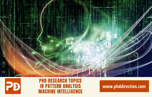 Innovative PhD Research Topics in Pattern Analysis Machine Intelligence