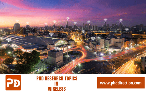 Innovative PhD Research Topics in Wireless