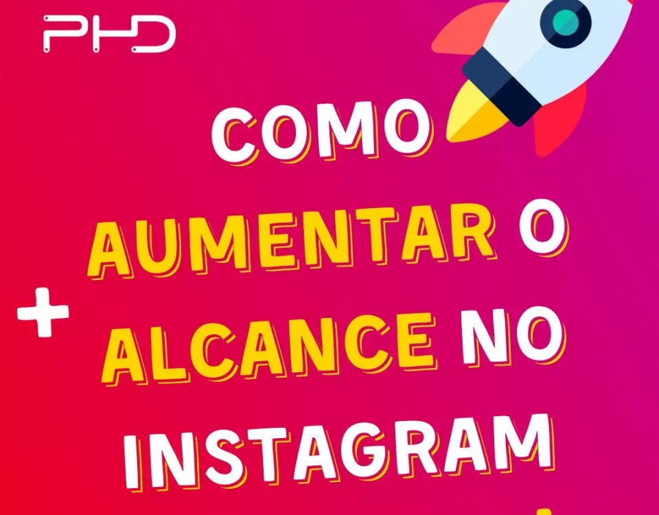 Como Aumentar o Alcance no Instagram