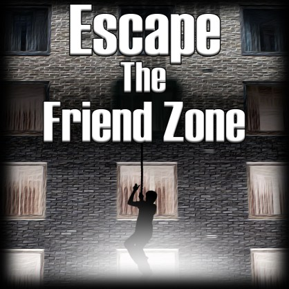 Escape the Friendzone