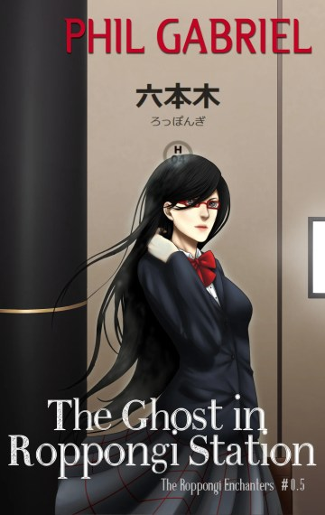 The Ghost in Roppongi Station (The Roppongi Enchanters, #0.5)
