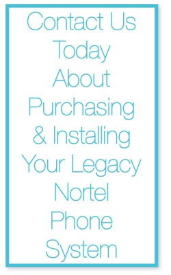 Contact us today about purchasing and installing your legacy nortel phone system.