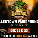 Dinosaur Adventure is coming to Allentown, Pa – Dec. 21-22!