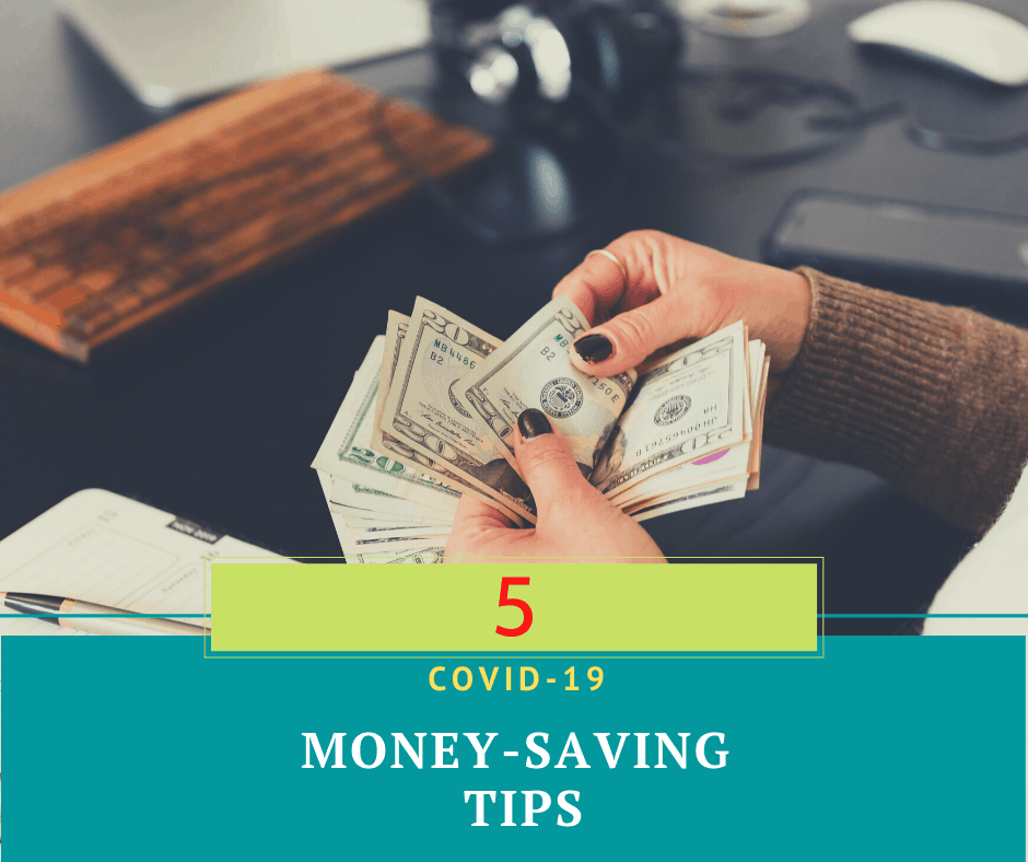 5 Covid-19 Money-Saving Tips
