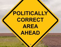 "A street sign that reads ""Politically correct area ahead."""