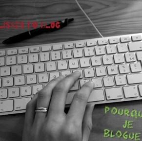 #CoulissesDuBlog n°6 : pourquoi je blogue ?