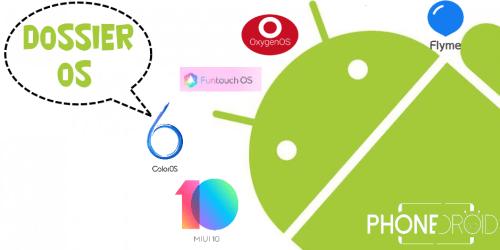 Miui, Funtouch, ColorOS, OxygenOs… Dossier sur les systèmes d'exploitations