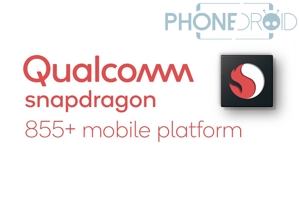 Qualcomm Snapdragon 855 + : la version Upgradée du 855