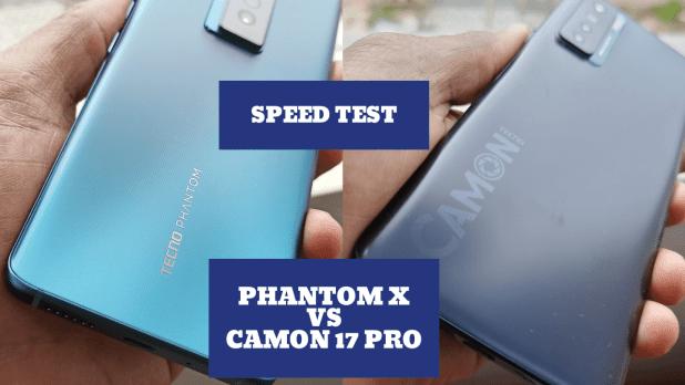 Tecno Phantom X - Camon 17 Pro - Speed test