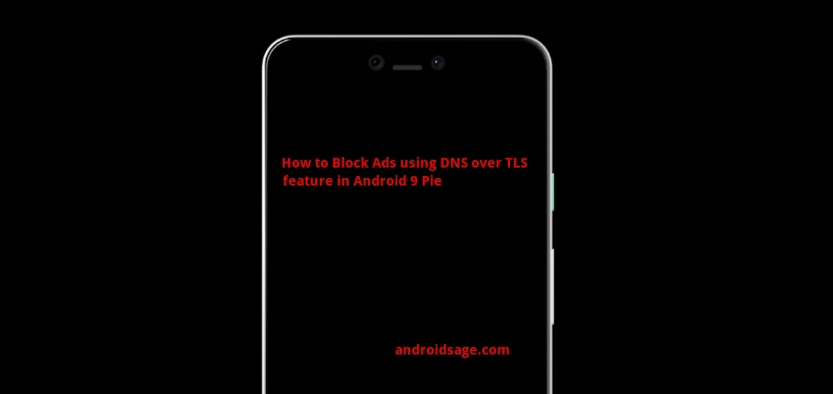 How to Block Ads using Private DNS (DNS over TLS) Feature on