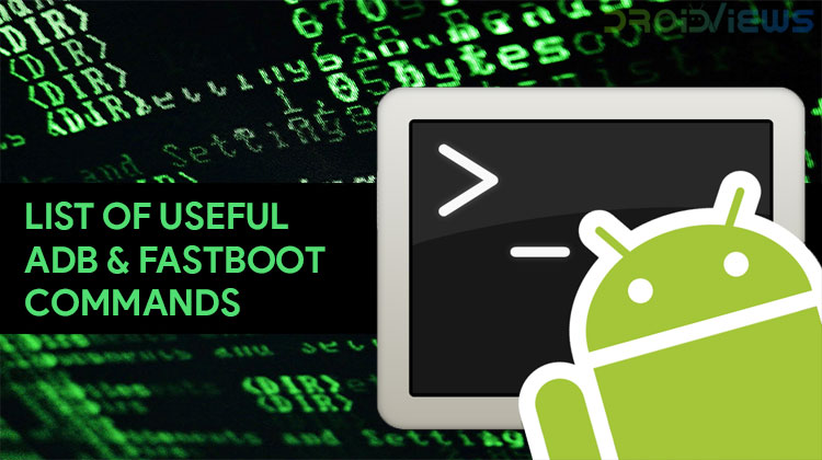 List of Useful ADB and Fastboot Commands for Android