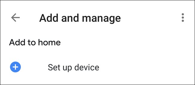 """The """"Set up device"""" option in the Google Home app."""