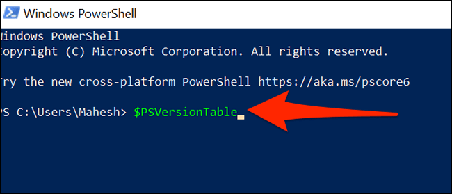 """Type """"$PSVersionTable"""" in a PowerShell window."""