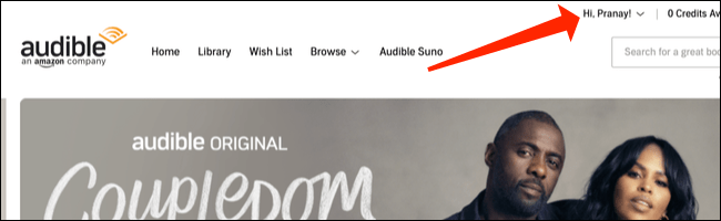 """At the top of the Audible home page, click the drop-down menu labelled: """"Hi, [NAME]!"""""""