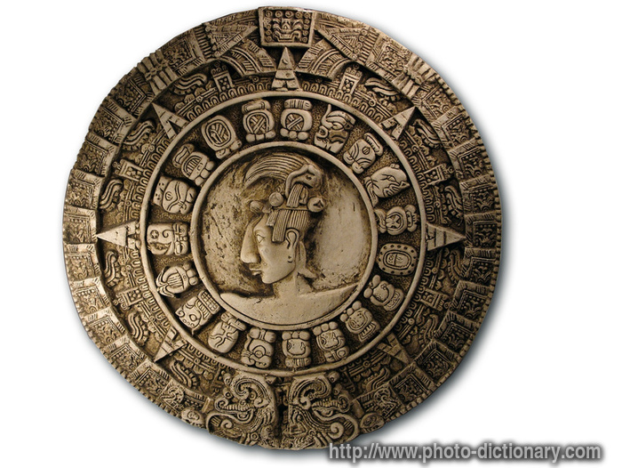 Mayan calendar - photo/picture definition - Mayan calendar word and phrase image