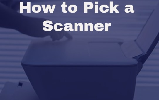 how to pick a scanner