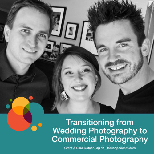 Episode 11: Transitioning from Wedding Photography to Commercial Photography – Grant and Sara Dotson