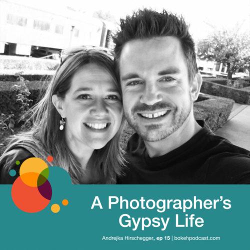 Episode 15: A Photographer's Gypsy Life – Andrejka Hirschegger
