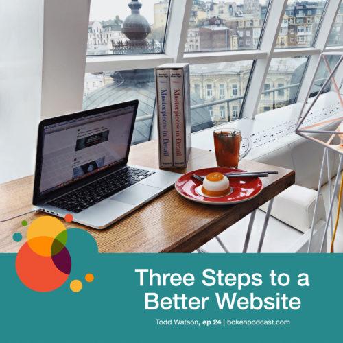 Episode 24: Three Steps to a Better Website – Todd Watson