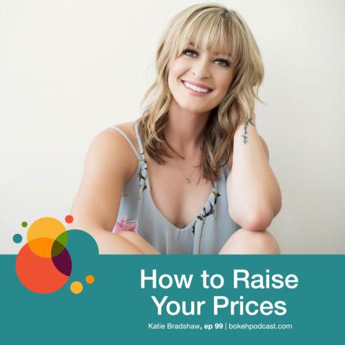 Episode 99: How to Raise Your Prices – Katie Bradshaw