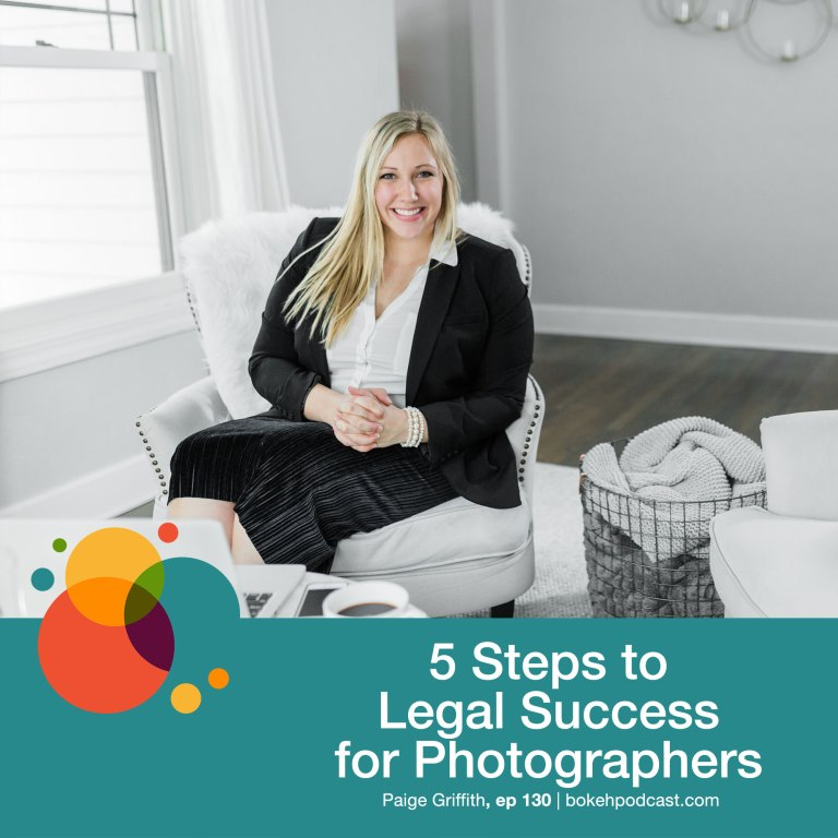 Episode 130: 5 Steps to Legal Success for Photographers – Paige Griffith