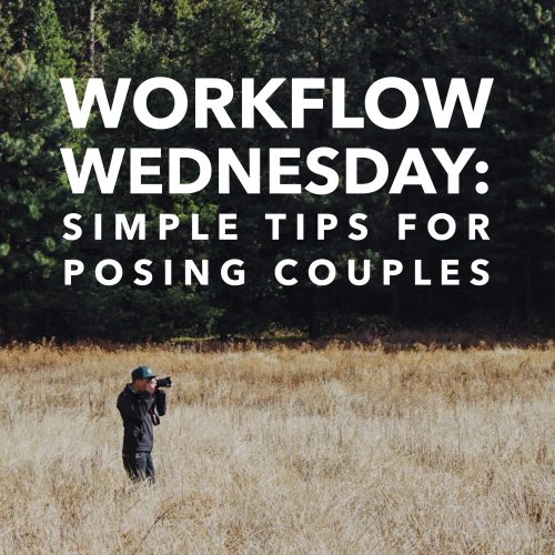 Episode 148: Workflow Wednesday: Simple Tips for Posing Couples  –  Nathan, Haylee, Heather, & Rich