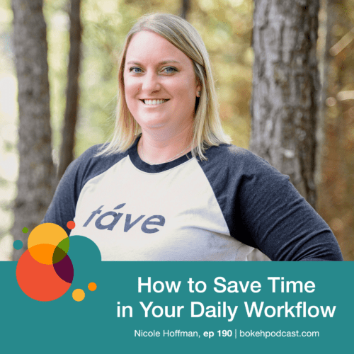 Episode 190: How to Save Time in Your Daily Workflow – Nicole Hoffman
