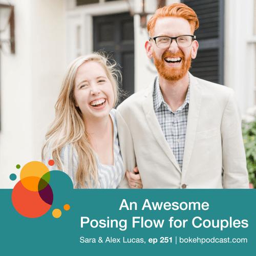 Episode 252: An Awesome Posing Flow for Couples – Sara & Alex Lucas