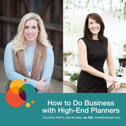 Episode 328: How to Do Business with High-End Planners – Courtney Wolf & Julie Bunkley