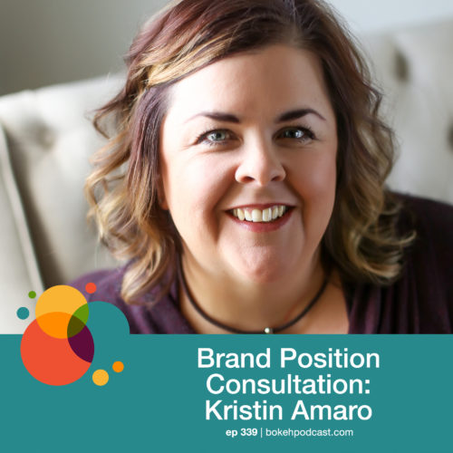 Episode 339: Brand Position Consultation – Kristin Amaro
