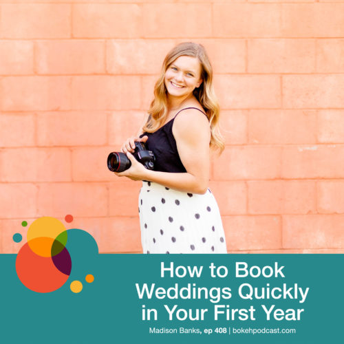 Episode 408: How to Book Weddings Quickly in Your First Year – Madison Banks