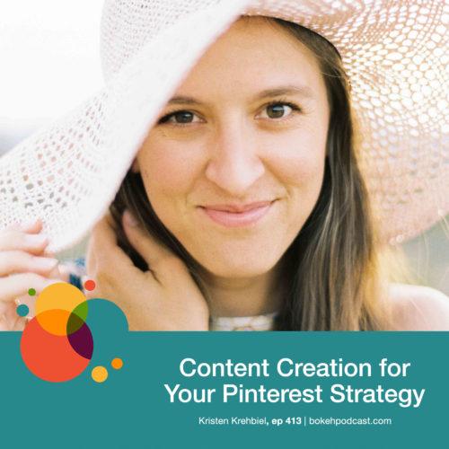 Episode 413: Content Creation for Your Pinterest Strategy – Kristen Krehbiel