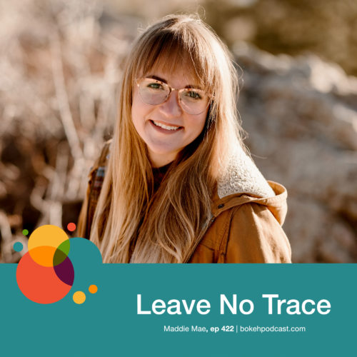 Episode 422: Leave No Trace – Maddie Mae